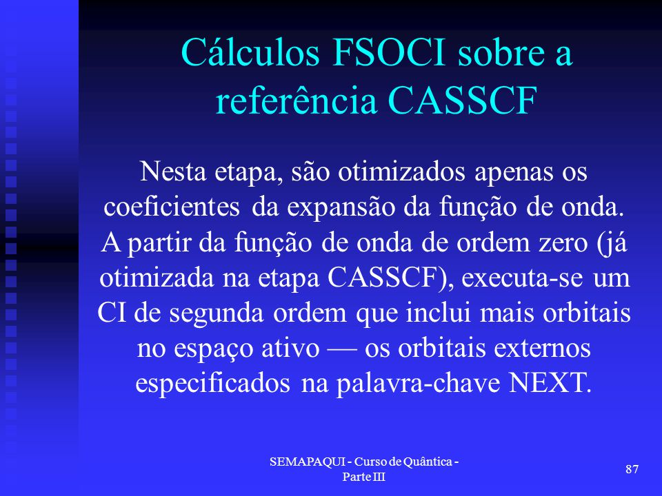 Cálculos FSOCI sobre a referência CASSCF