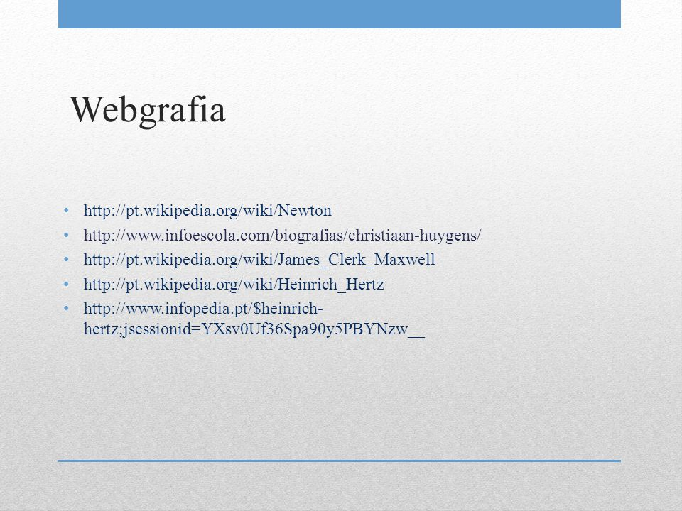 Webgrafia http://pt.wikipedia.org/wiki/Newton