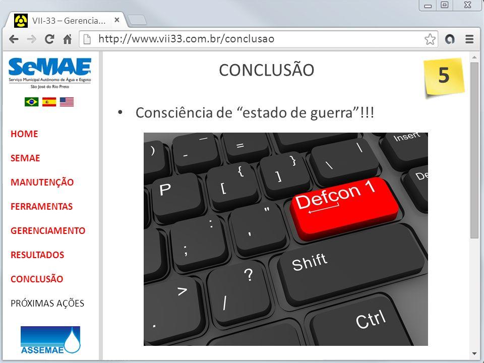 5 CONCLUSÃO Consciência de estado de guerra !!!