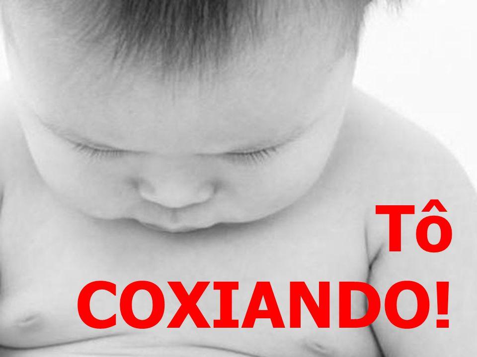 Tô COXIANDO!