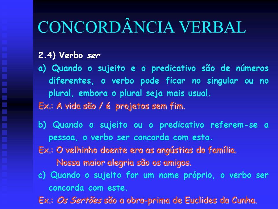 CONCORDÂNCIA VERBAL 2.4) Verbo ser
