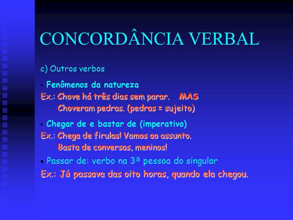 CONCORDÂNCIA VERBAL Passar de: verbo na 3ª pessoa do singular