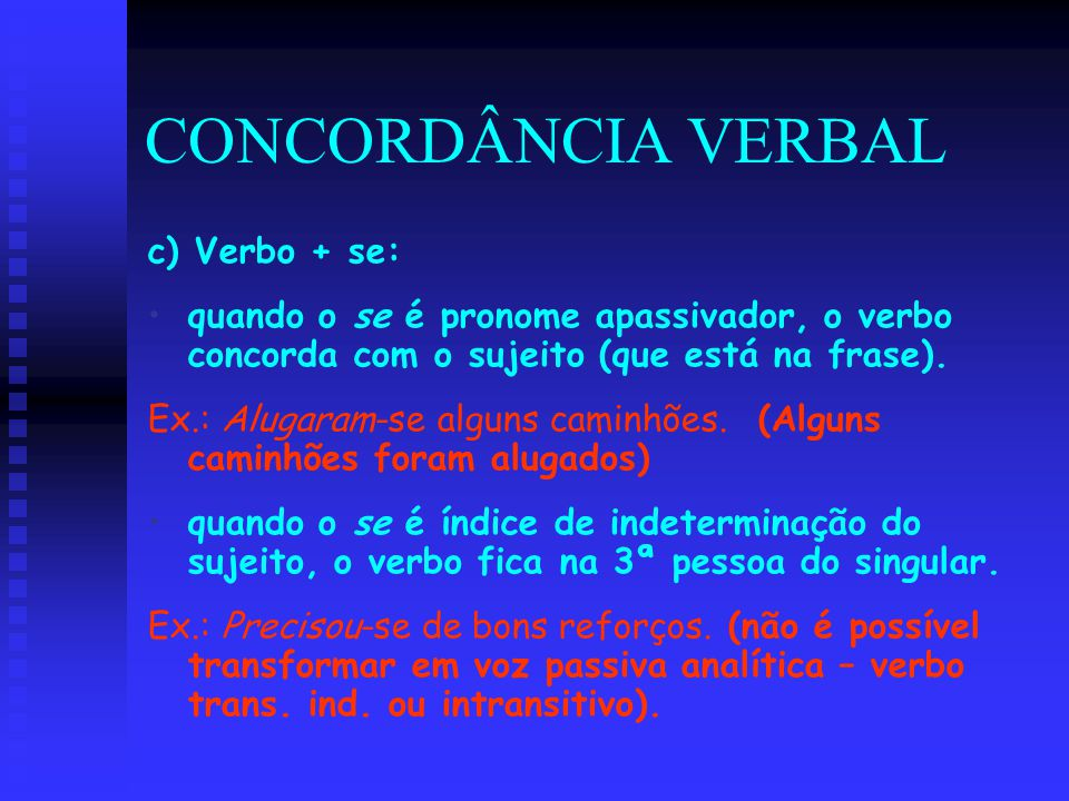 CONCORDÂNCIA VERBAL c) Verbo + se: