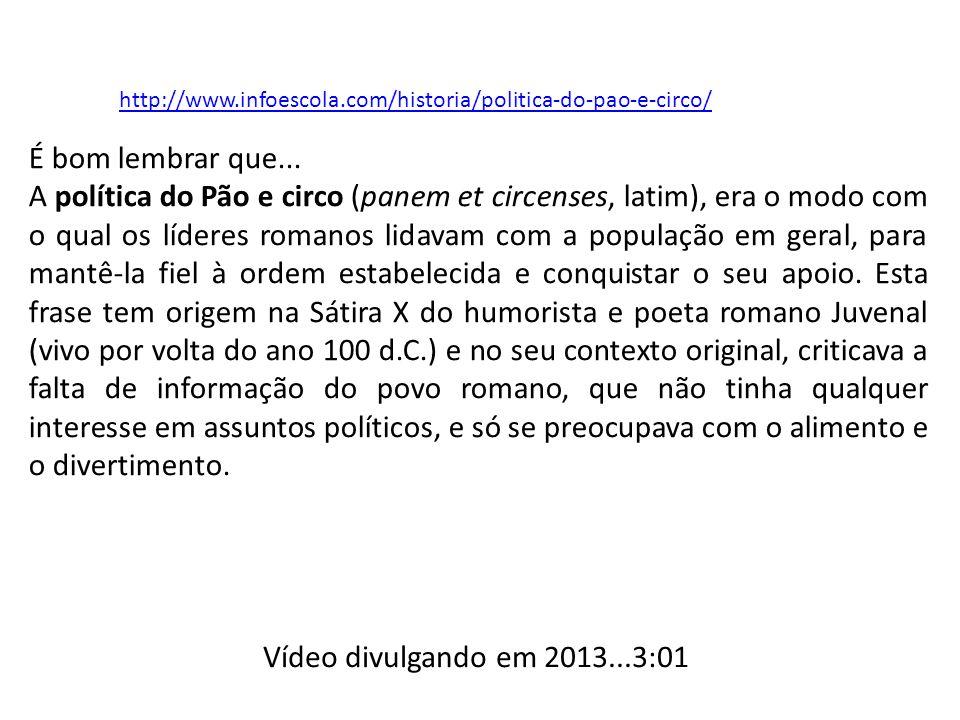 http://www.infoescola.com/historia/politica-do-pao-e-circo/ É bom lembrar que...