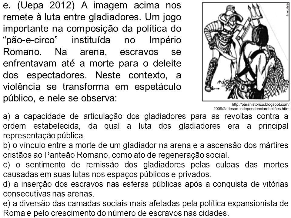 e. (Uepa 2012) A imagem acima nos remete à luta entre gladiadores