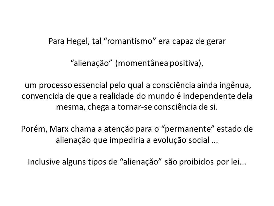 Para Hegel, tal romantismo era capaz de gerar