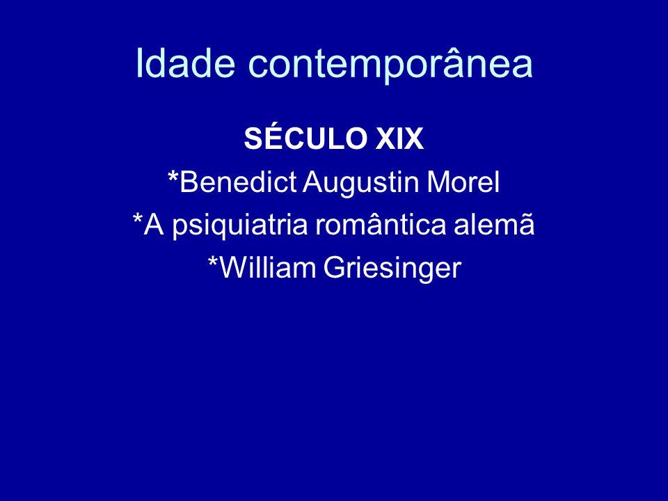 Idade contemporânea SÉCULO XIX *Benedict Augustin Morel