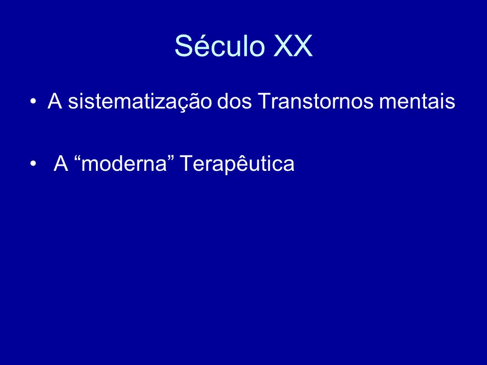 Século XX A sistematização dos Transtornos mentais