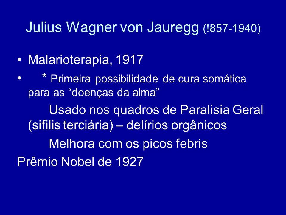 Julius Wagner von Jauregg (!857-1940)
