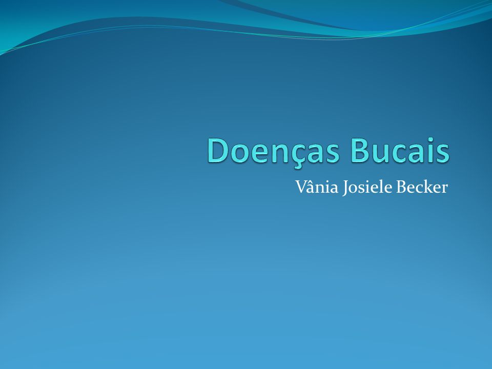 Doenças Bucais Vânia Josiele Becker