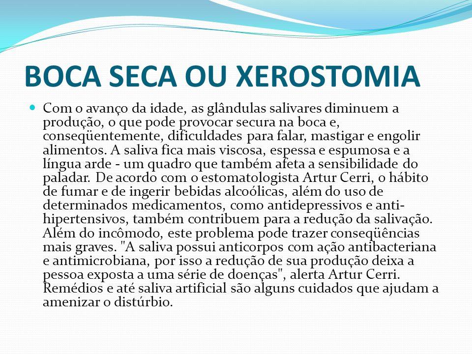 BOCA SECA OU XEROSTOMIA