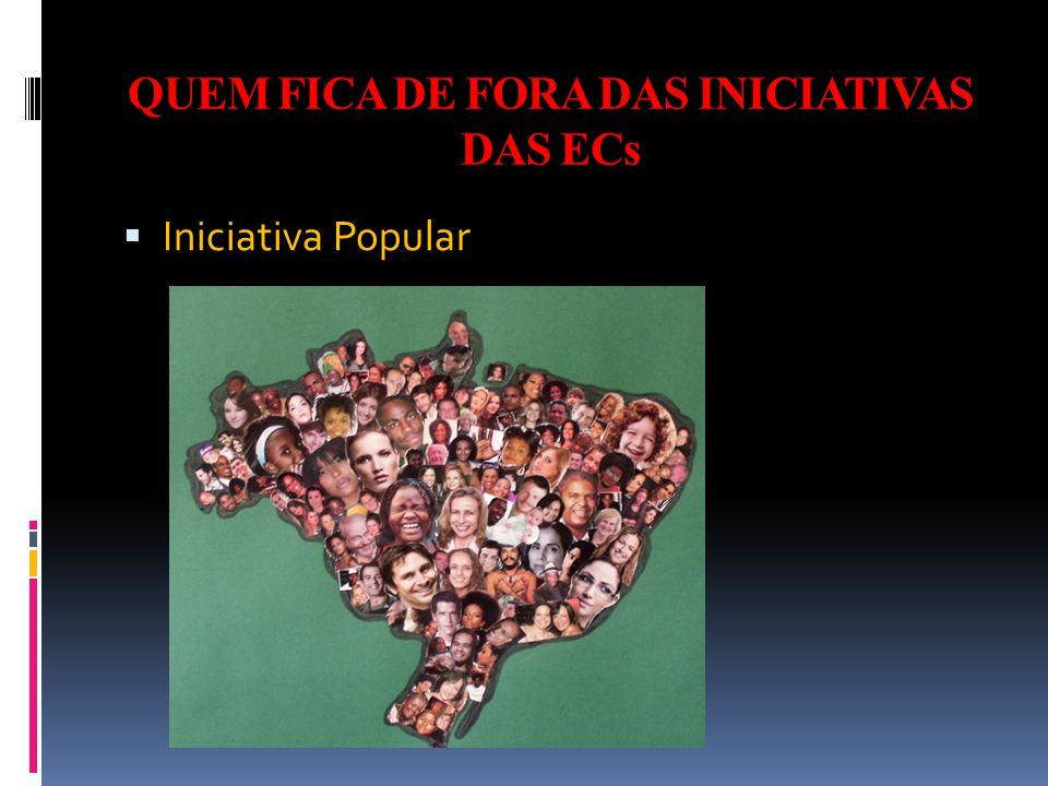 QUEM FICA DE FORA DAS INICIATIVAS DAS ECs