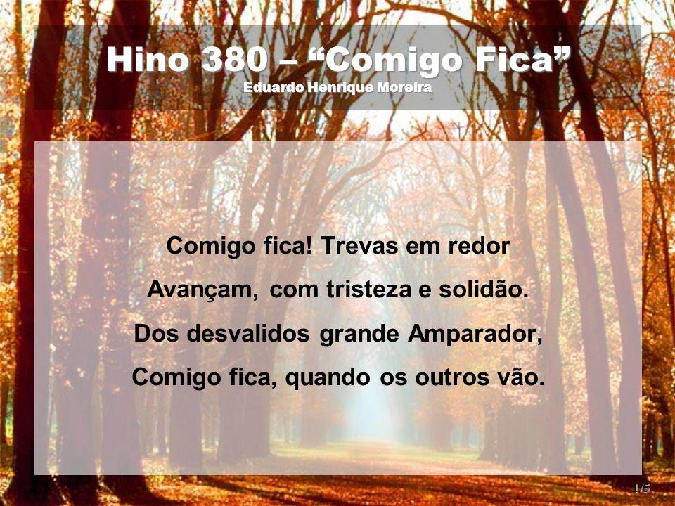 Hino 380 – Comigo Fica Eduardo Henrique Moreira
