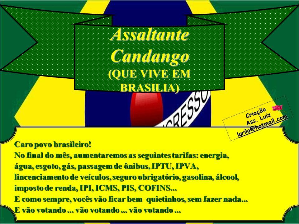 Assaltante Candango (QUE VIVE EM BRASILIA)