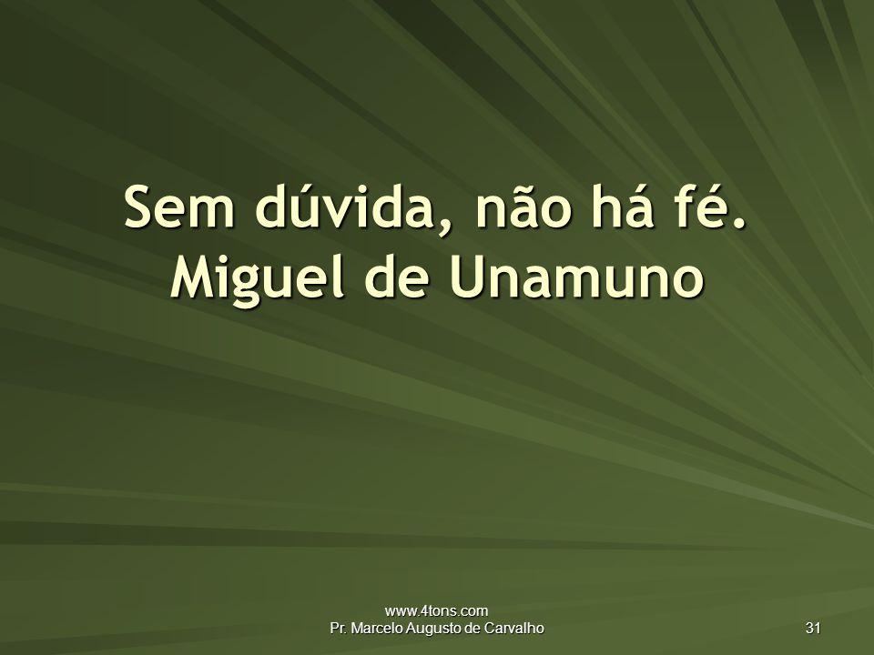 Sem dúvida, não há fé. Miguel de Unamuno