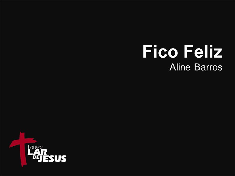 Fico Feliz Aline Barros