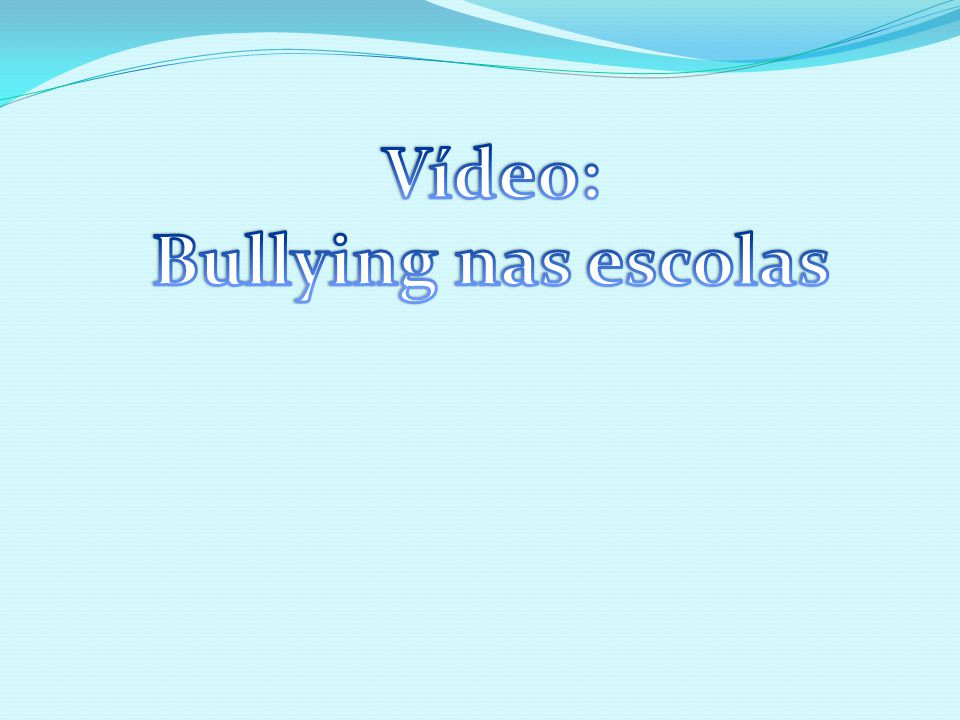Vídeo: Bullying nas escolas