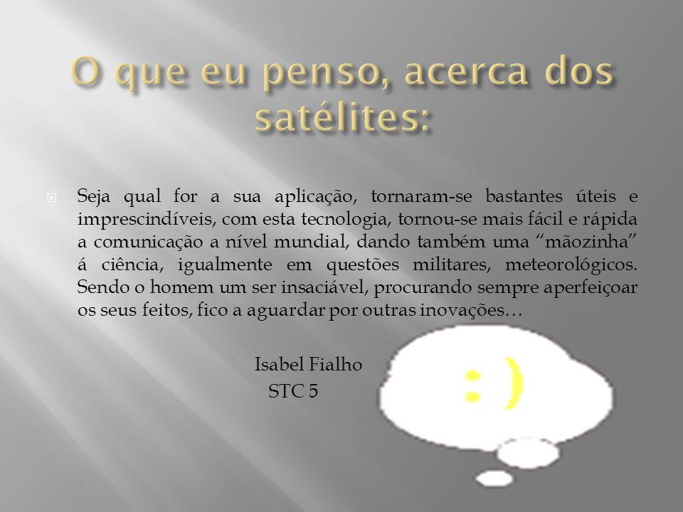 O que eu penso, acerca dos satélites: