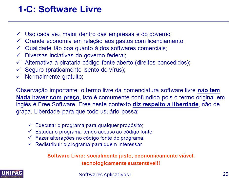 1-C: Software Livre Uso cada vez maior dentro das empresas e do governo; Grande economia em relação aos gastos com licenciamento;