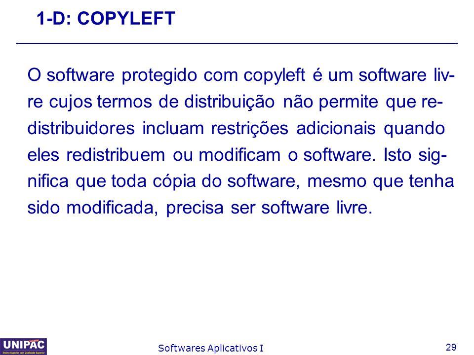 O software protegido com copyleft é um software liv-