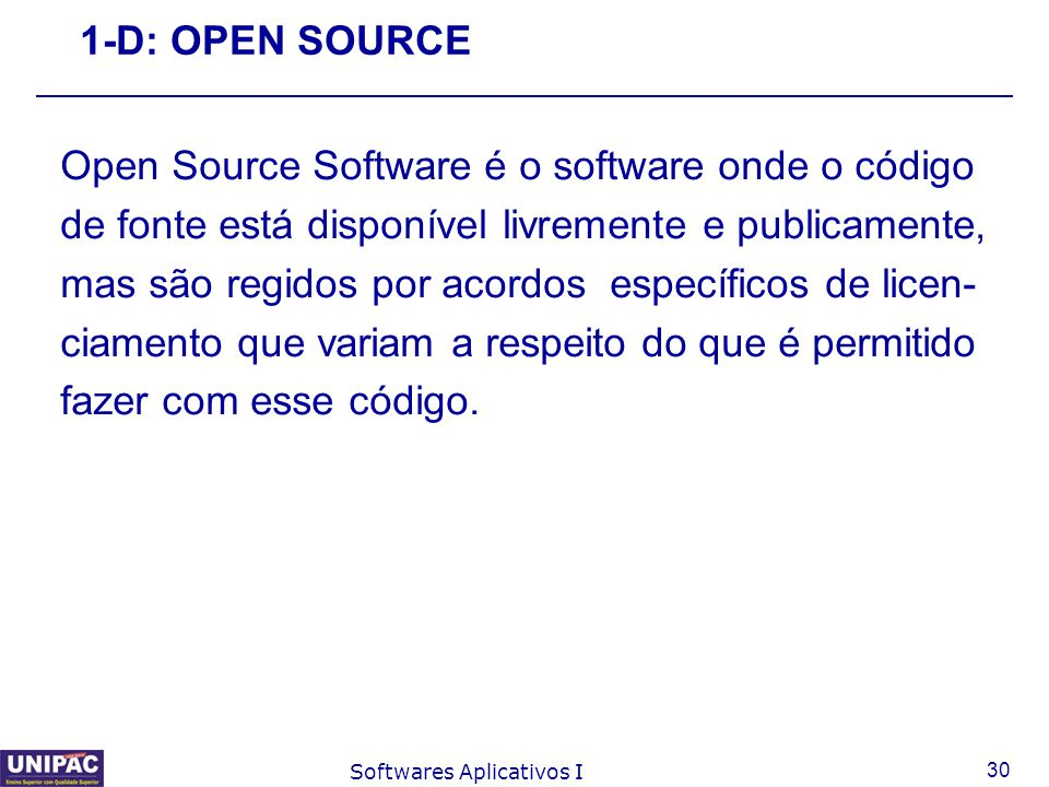 Open Source Software é o software onde o código