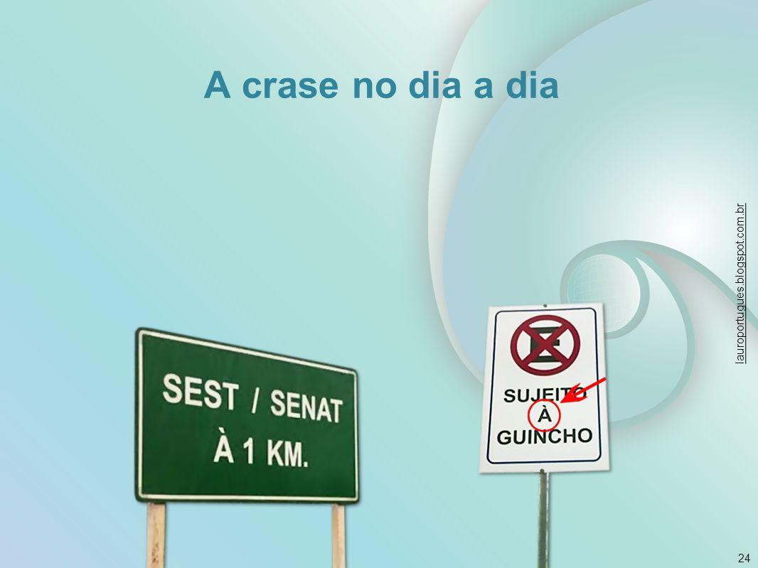 A crase no dia a dia lauroportugues.blogspot.com.br