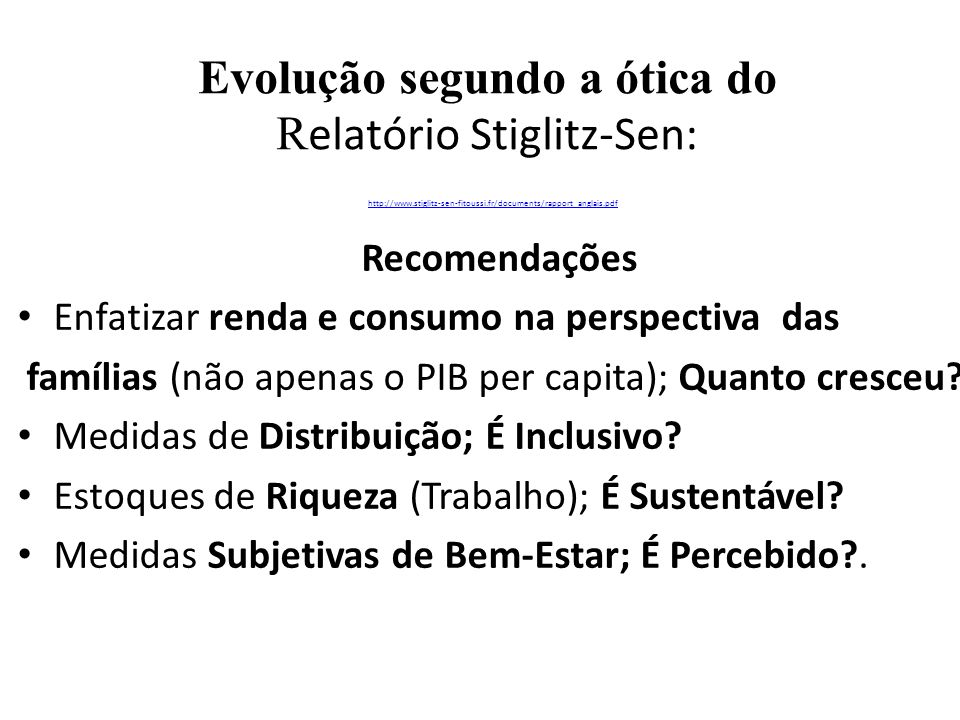 Evolução segundo a ótica do Relatório Stiglitz-Sen: http://www