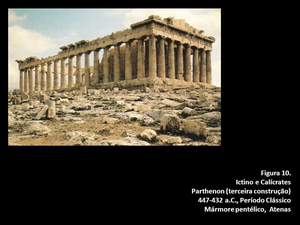 Figura 10. Ictino e Calícrates. Parthenon (terceira construção) 447-432 a.C., Período Clássico.