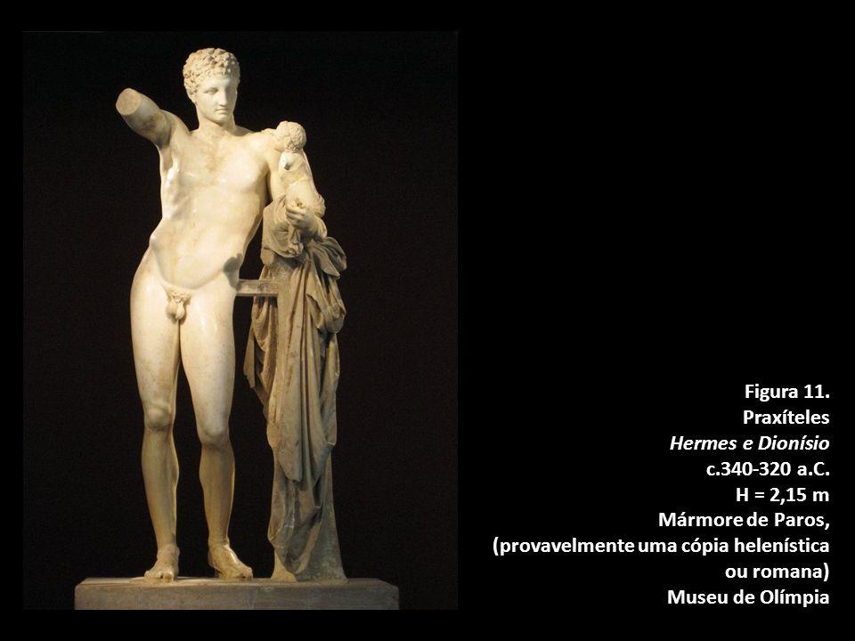 Figura 11. Praxíteles. Hermes e Dionísio. c.340-320 a.C. H = 2,15 m. Mármore de Paros, (provavelmente uma cópia helenística ou romana)