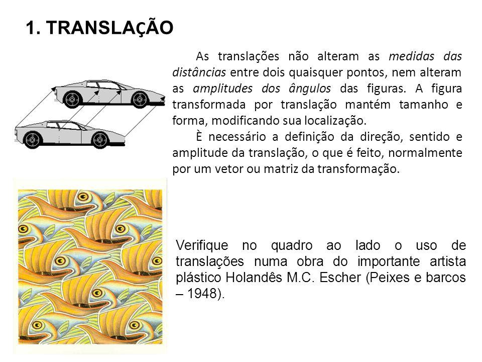 As translações não alteram as medidas das distâncias entre dois quaisquer pontos, nem alteram as amplitudes dos ângulos das figuras. A figura transformada por translação mantém tamanho e forma, modificando sua localização.