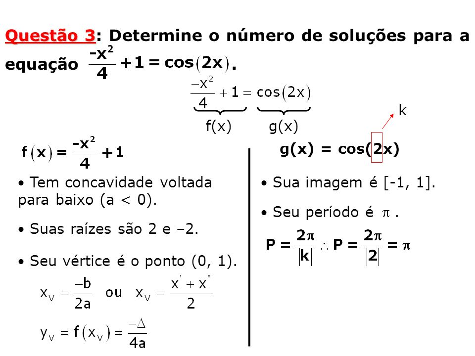 Questão 3: Determine o número de soluções para a equação .