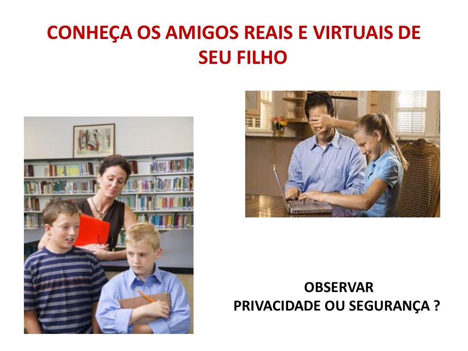 CONHEÇA OS AMIGOS REAIS E VIRTUAIS DE SEU FILHO