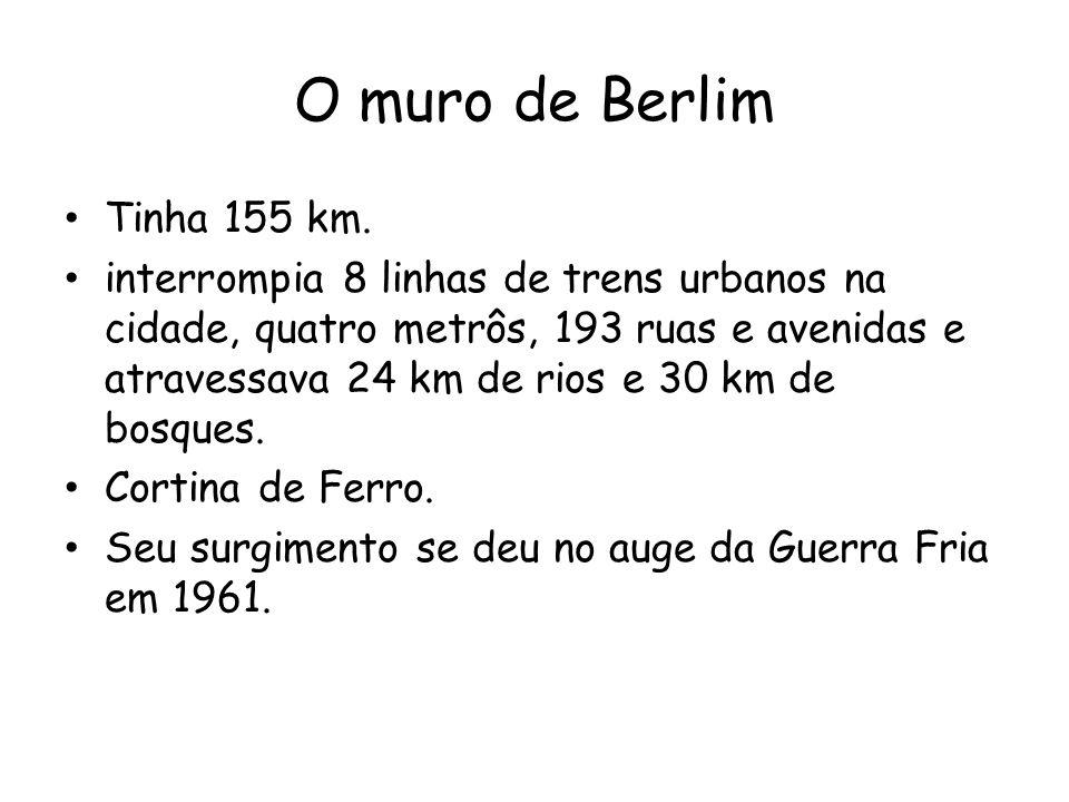 O muro de Berlim Tinha 155 km.