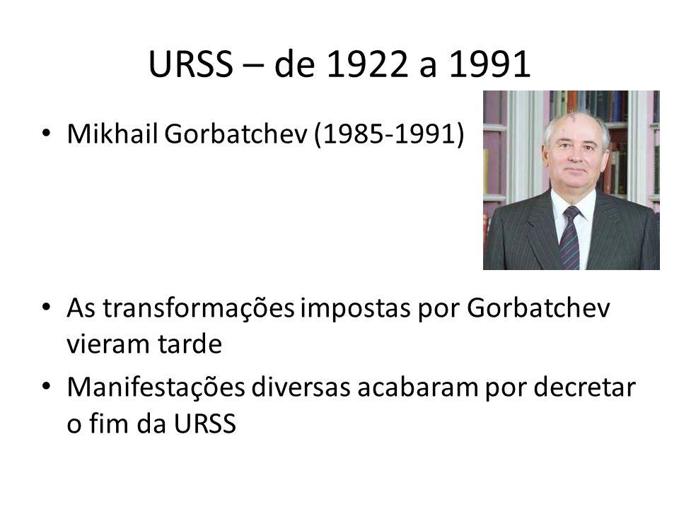 URSS – de 1922 a 1991 Mikhail Gorbatchev (1985-1991)