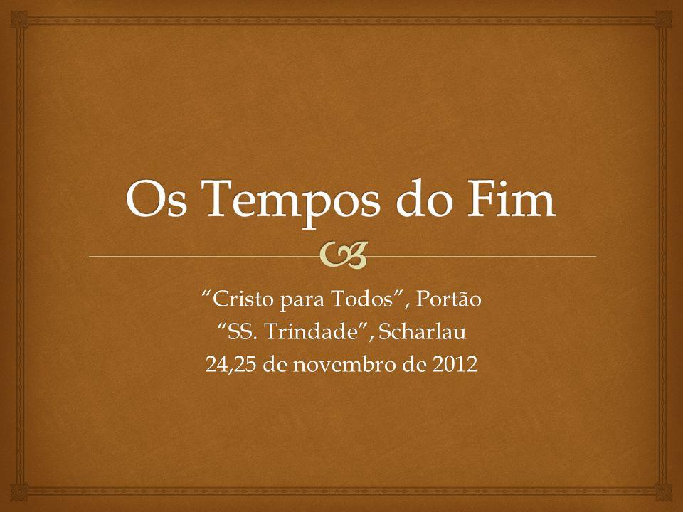 Os Tempos do Fim Cristo para Todos , Portão SS. Trindade , Scharlau