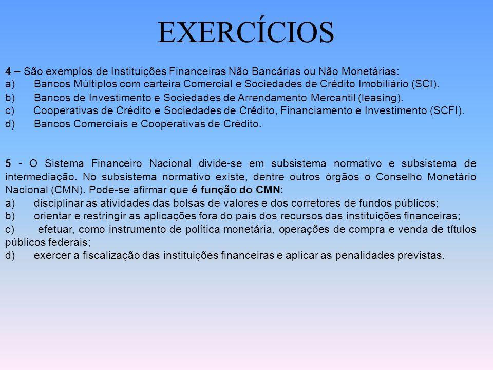EXERCÍCIOS 4 – São exemplos de Instituições Financeiras Não Bancárias ou Não Monetárias: