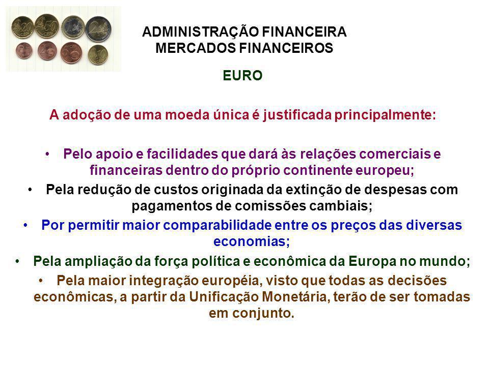 A adoção de uma moeda única é justificada principalmente: