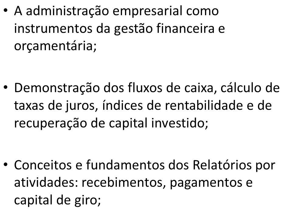 A administração empresarial como instrumentos da gestão financeira e orçamentária;
