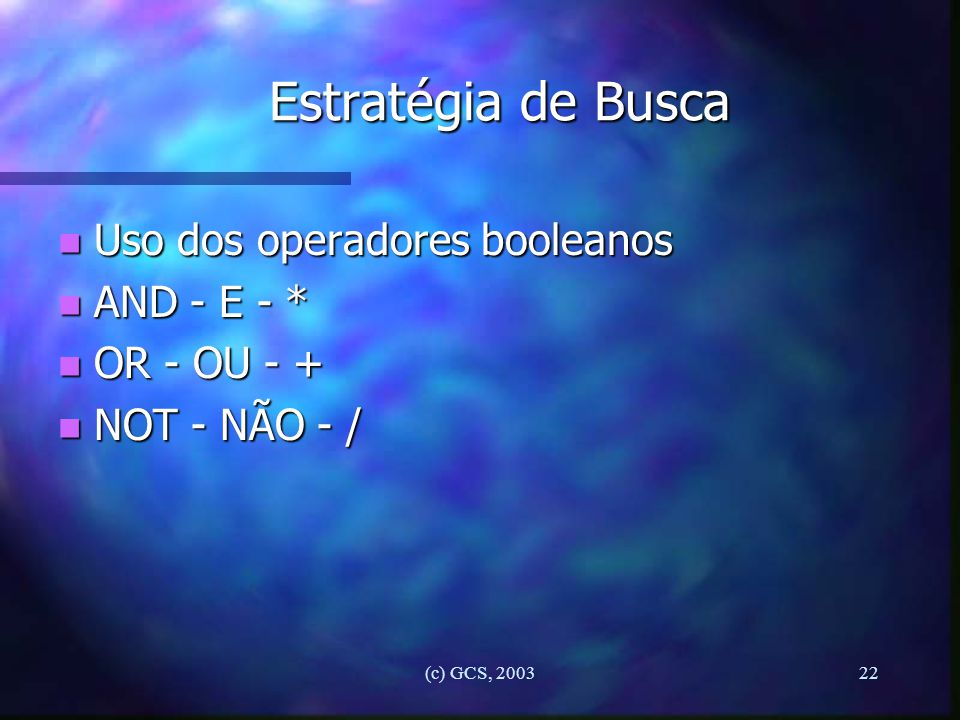 Estratégia de Busca Uso dos operadores booleanos AND - E - *