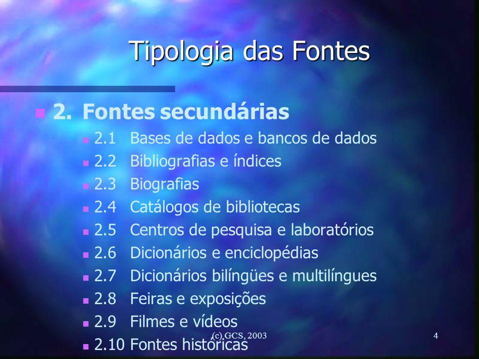 Tipologia das Fontes 2. Fontes secundárias