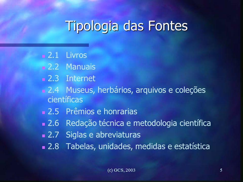 Tipologia das Fontes 2.1 Livros 2.2 Manuais 2.3 Internet