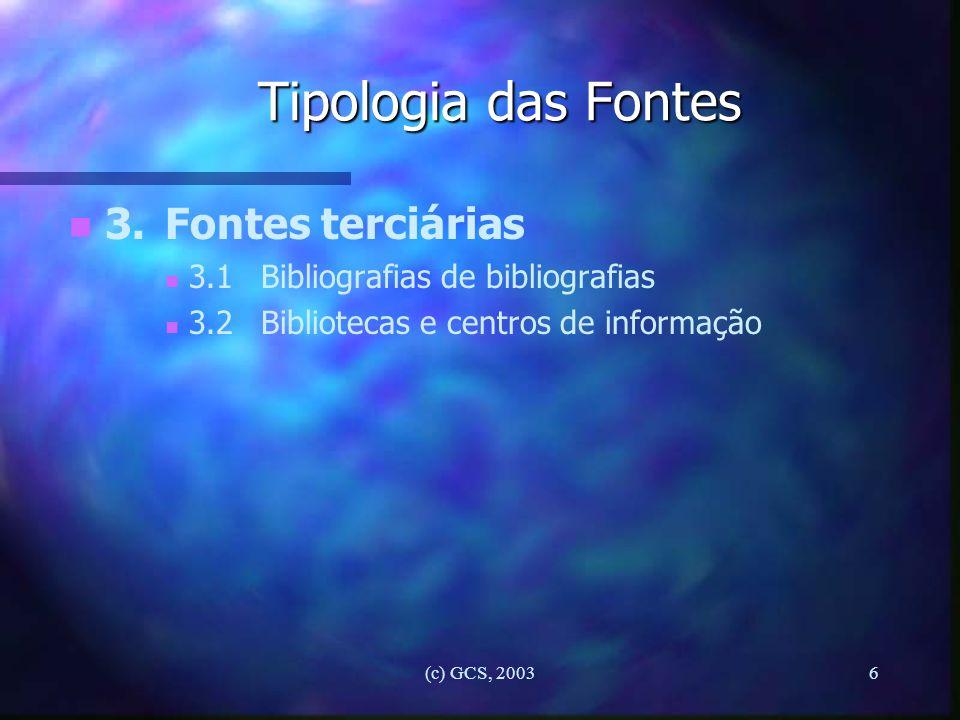 Tipologia das Fontes 3. Fontes terciárias