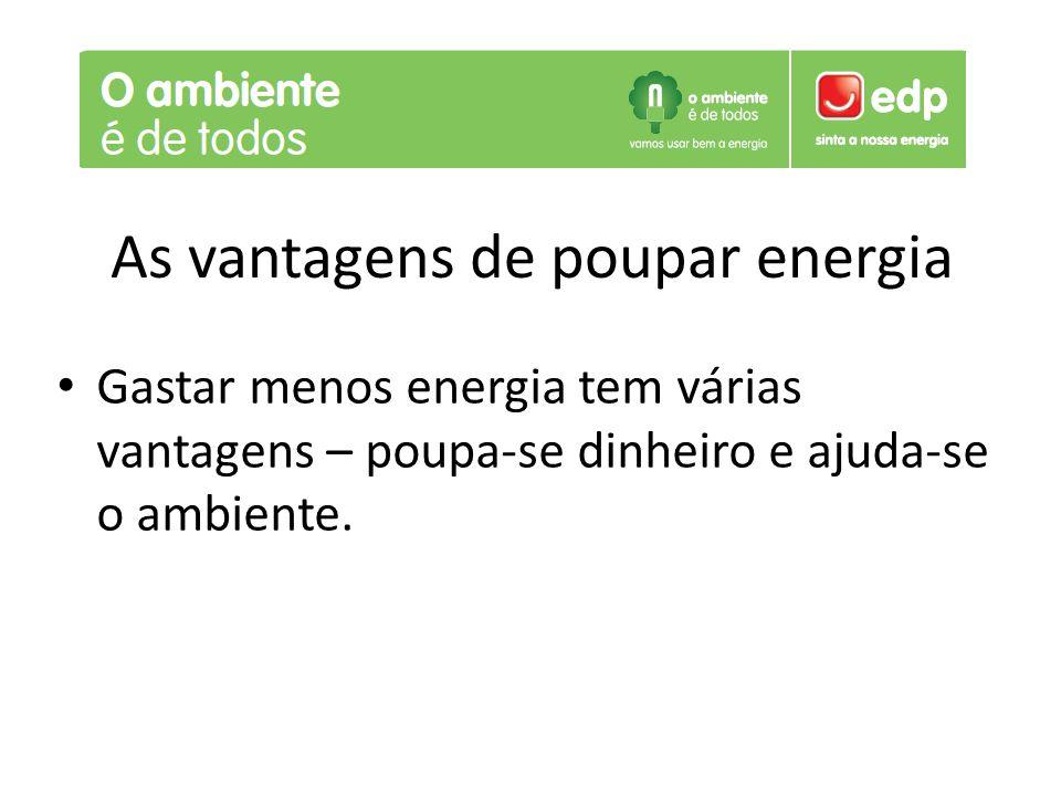 As vantagens de poupar energia