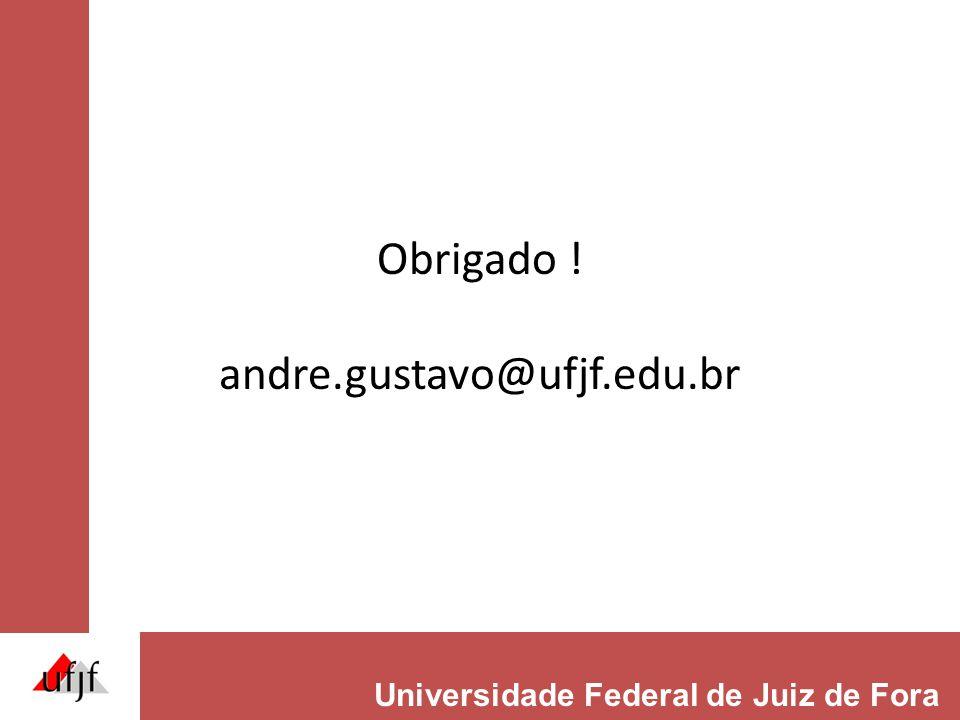 Obrigado ! andre.gustavo@ufjf.edu.br