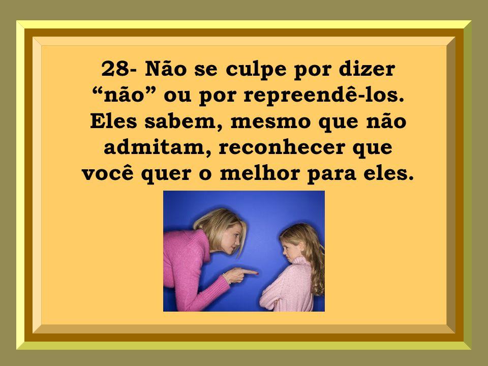 28- Não se culpe por dizer não ou por repreendê-los