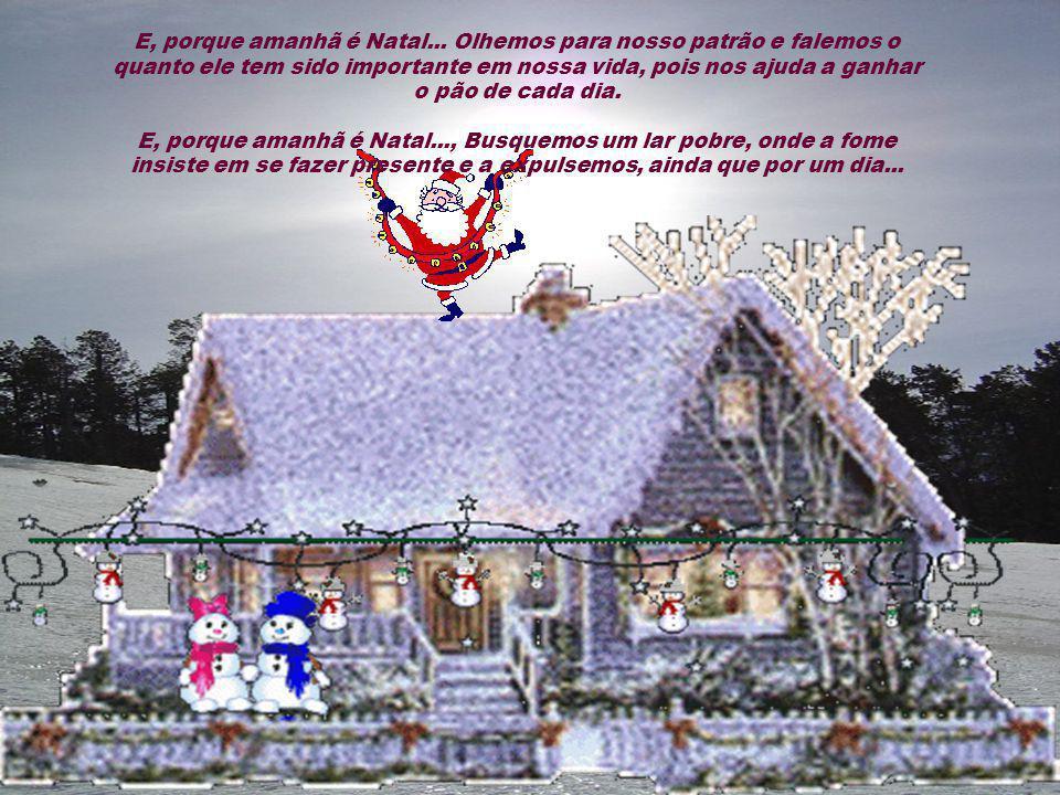 E, porque amanhã é Natal...