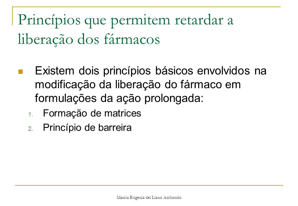 Princípios que permitem retardar a liberação dos fármacos