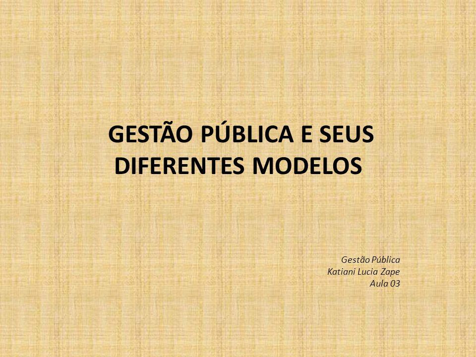 GESTÃO PÚBLICA E SEUS DIFERENTES MODELOS