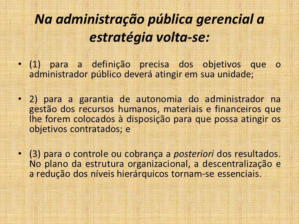 Na administração pública gerencial a estratégia volta-se: