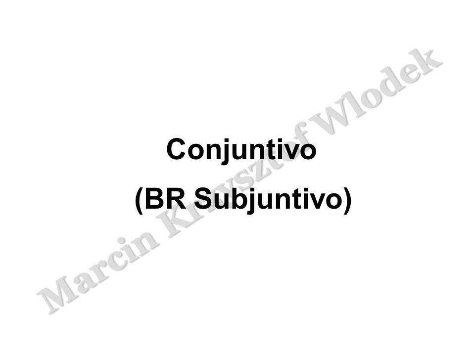 Conjuntivo (BR Subjuntivo)